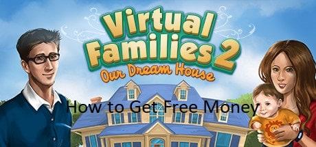 Virtual Families 2 Hacks