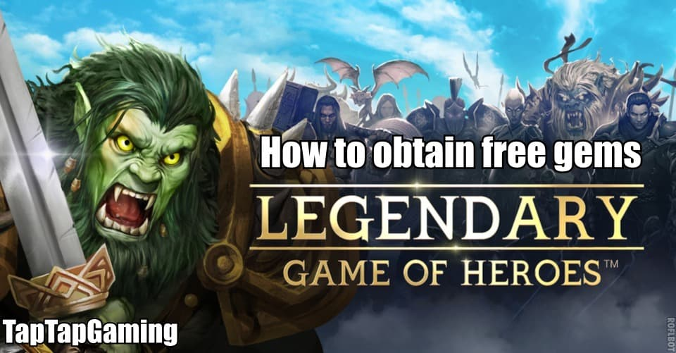 <b>Legendary Game</b> of <b>Heroes Cheats</b> and Hacks: How to get free Gems